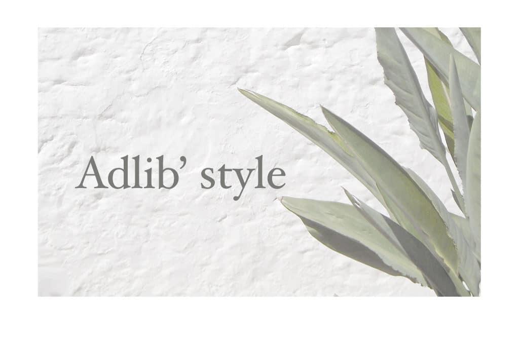Focus sur le style AdLib' – Le style libéré !