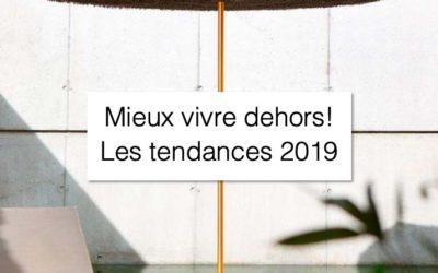 Mieux vivre dehors ! Les tendances 2019 !