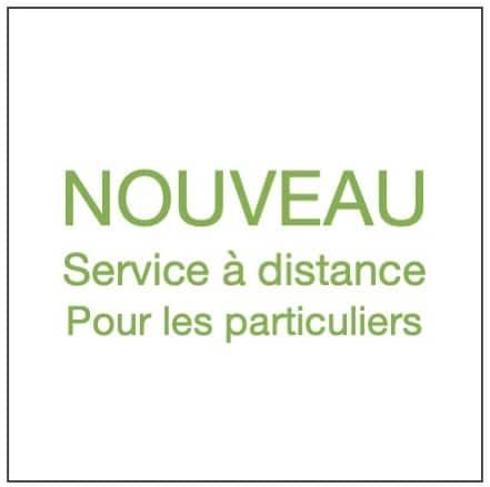 Nouveau : Service à distance pour les particuliers.